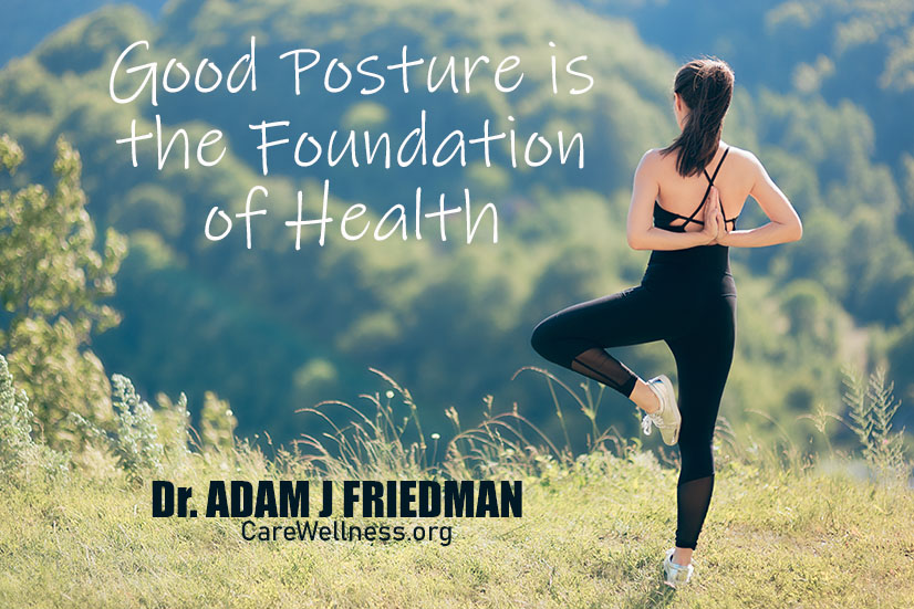 Posture as the Foundation of your health - Margate, Coconut Creek and Coral SpringsFlorida