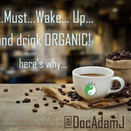 Drink Organic Coffee! Here's Why…